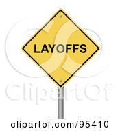 Royalty Free RF Clipart Illustration Of A 3d Yellow Warning Layoffs Sign