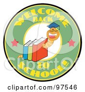 Royalty Free RF Clipart Illustration Of A Happy Book Worm Wearing A Graduation Cap Over A Green Welcome Back To School Circle