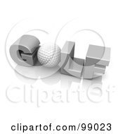 Royalty Free RF Clipart Illustration Of A 3d Golf Ball As The O In The World GOLF